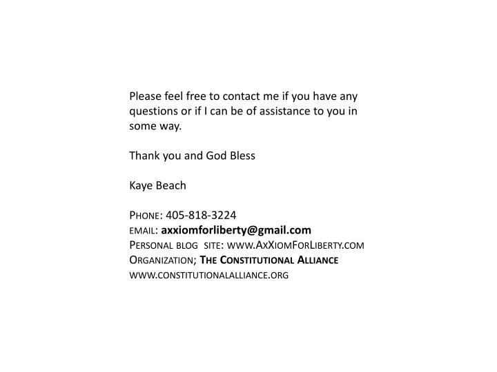 Please feel free to contact me if you have any questions or if I can be of assistance to you in some way