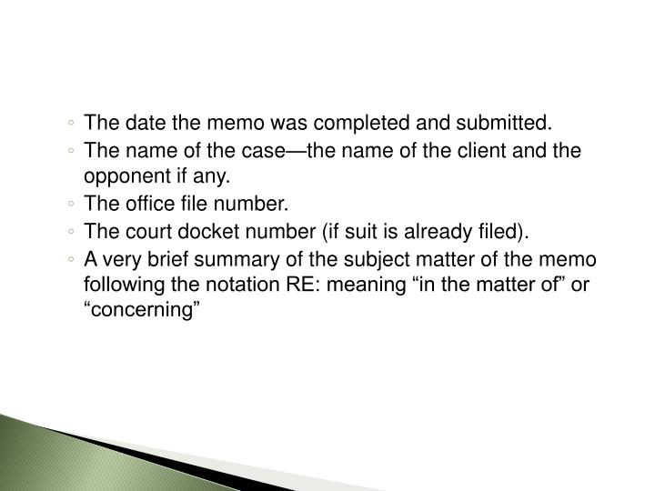 The date the memo was completed and submitted.