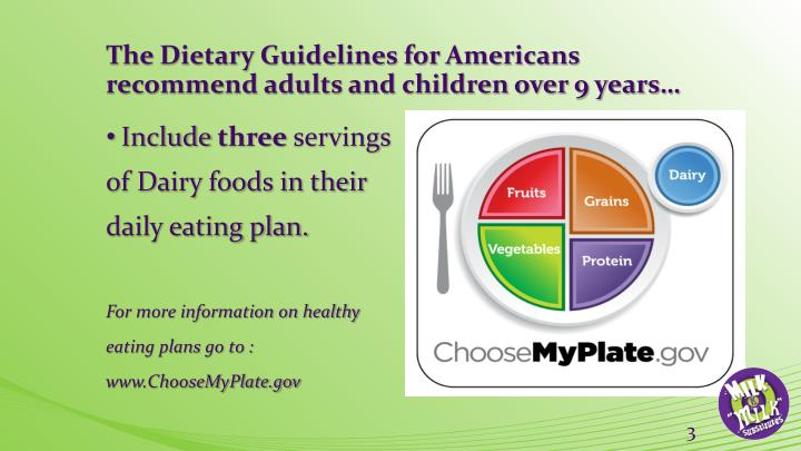 The dietary guidelines for americans recommend adults and children over 9 years