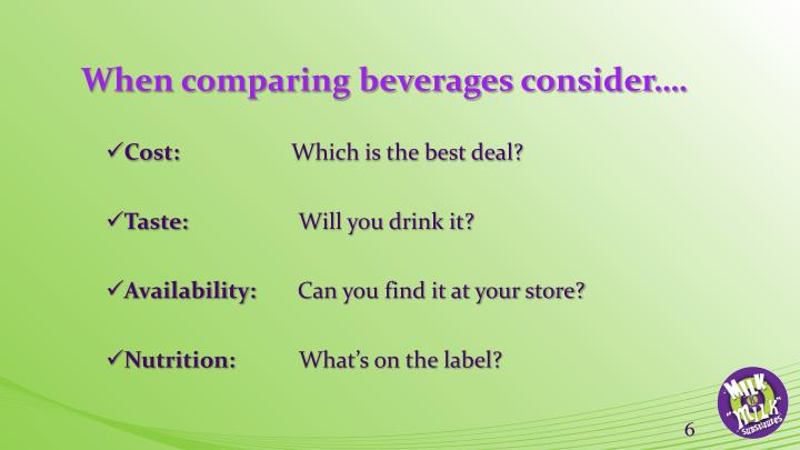 When comparing beverages consider….
