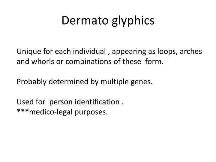 Dermato glyphics