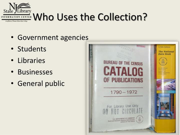 Who Uses the Collection?
