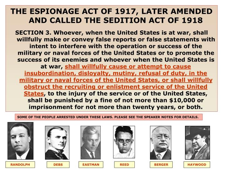 THE ESPIONAGE ACT OF 1917, LATER AMENDED AND CALLED THE SEDITION ACT OF 1918
