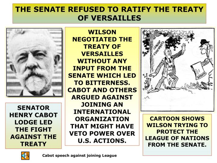 THE SENATE REFUSED TO RATIFY THE TREATY OF VERSAILLES