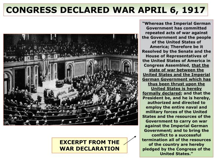 CONGRESS DECLARED WAR APRIL 6, 1917