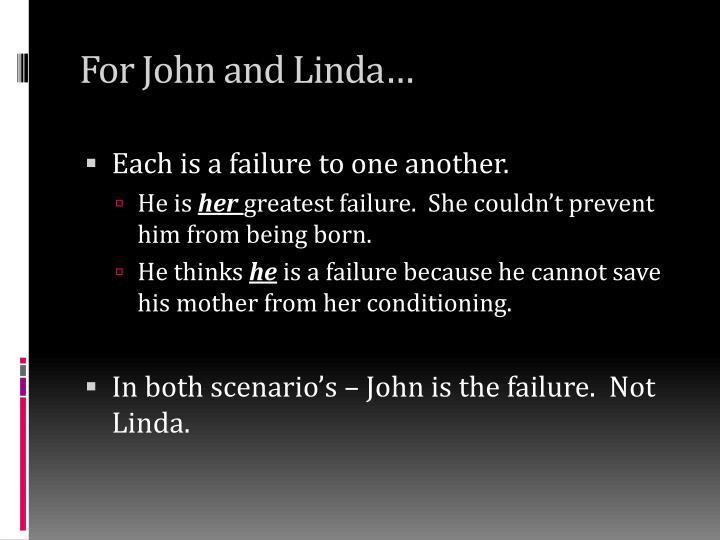 For John and Linda…