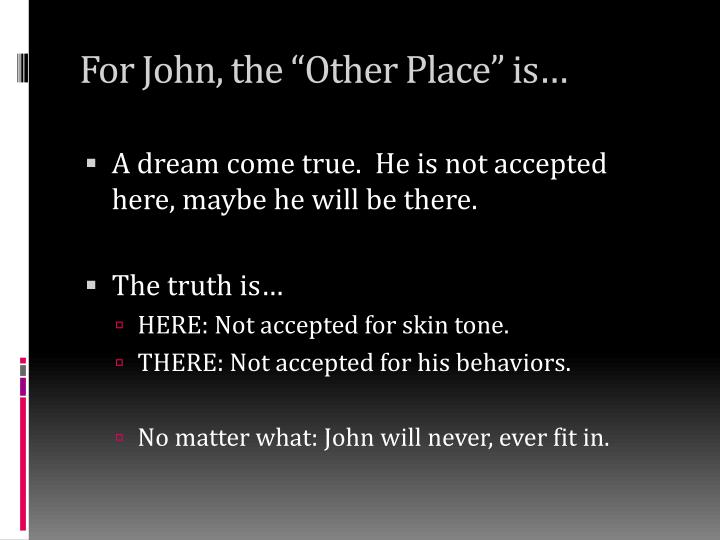 "For John, the ""Other Place"" is…"