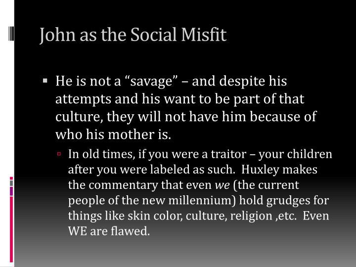 John as the Social Misfit