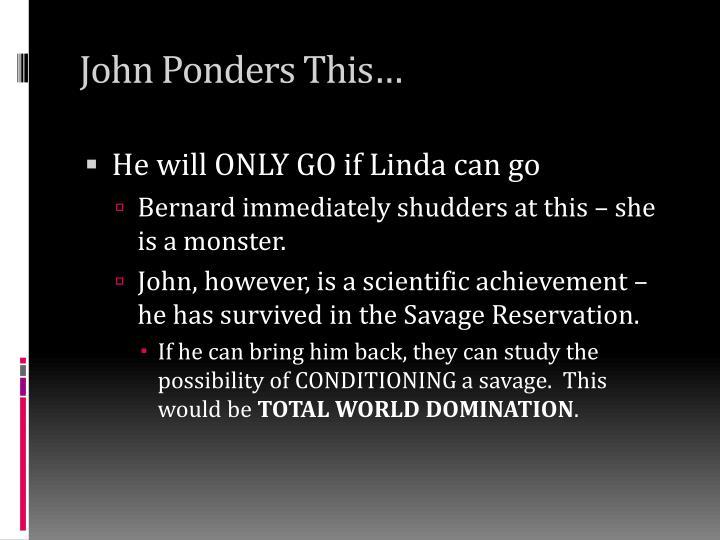 John Ponders This…