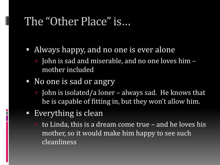 "The ""Other Place"" is…"