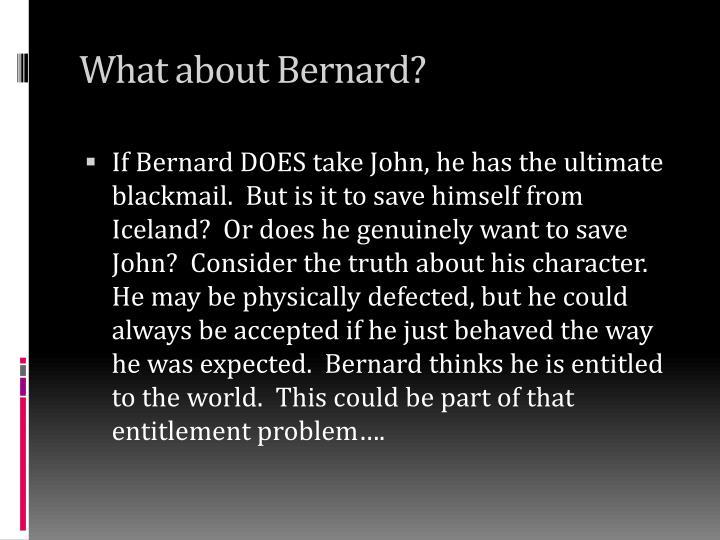 What about Bernard?