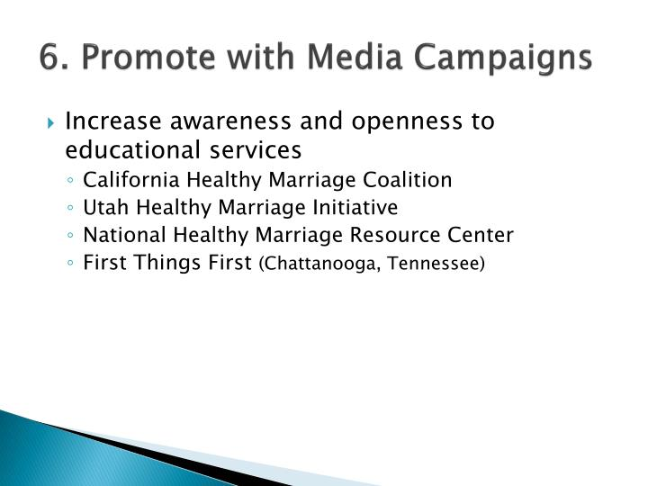 6. Promote with Media Campaigns