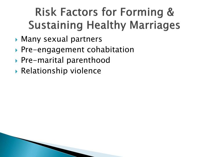 Risk factors for forming sustaining healthy marriages