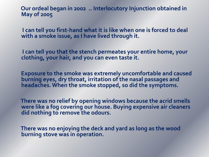 Our ordeal began in 2002  .. Interlocutory Injunction obtained in May of 2005