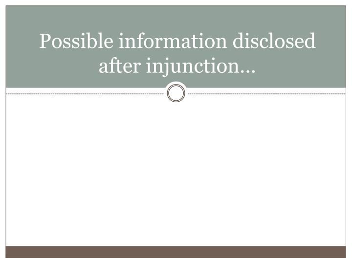 Possible information disclosed after injunction…