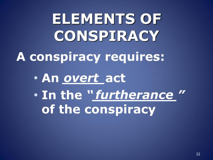 ELEMENTS OF CONSPIRACY