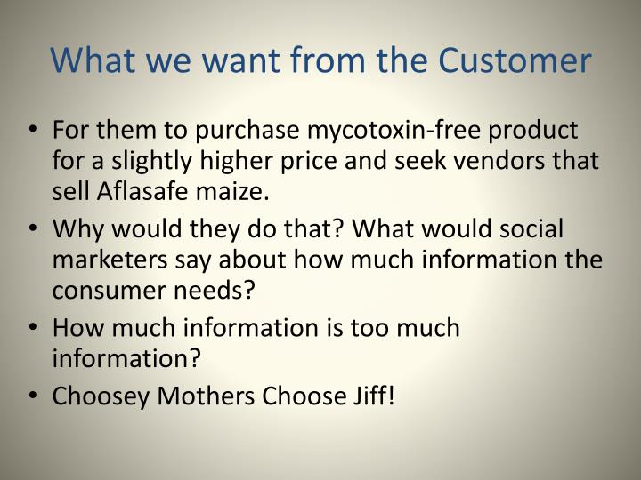 What we want from the Customer