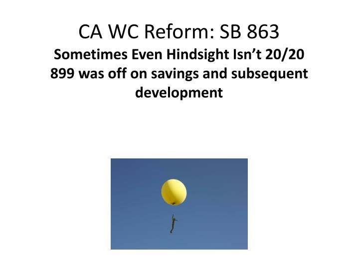 CA WC Reform: SB 863