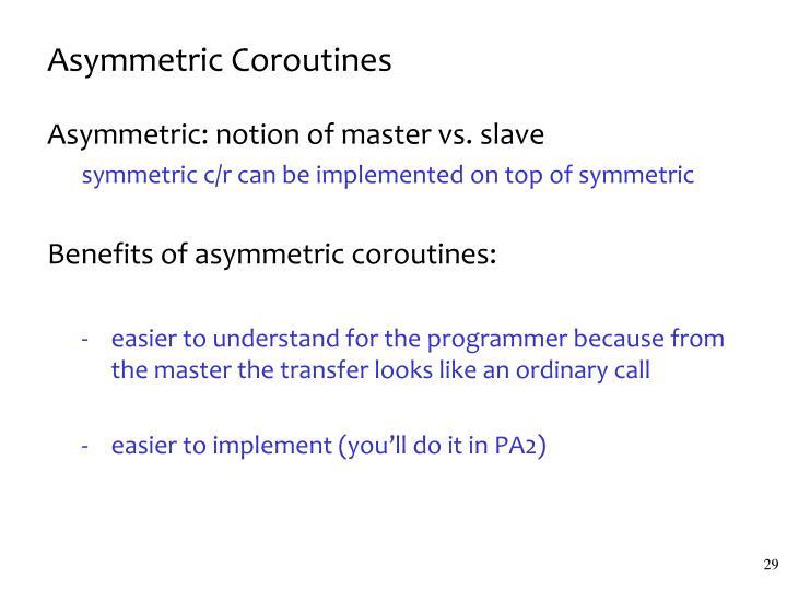 Asymmetric Coroutines