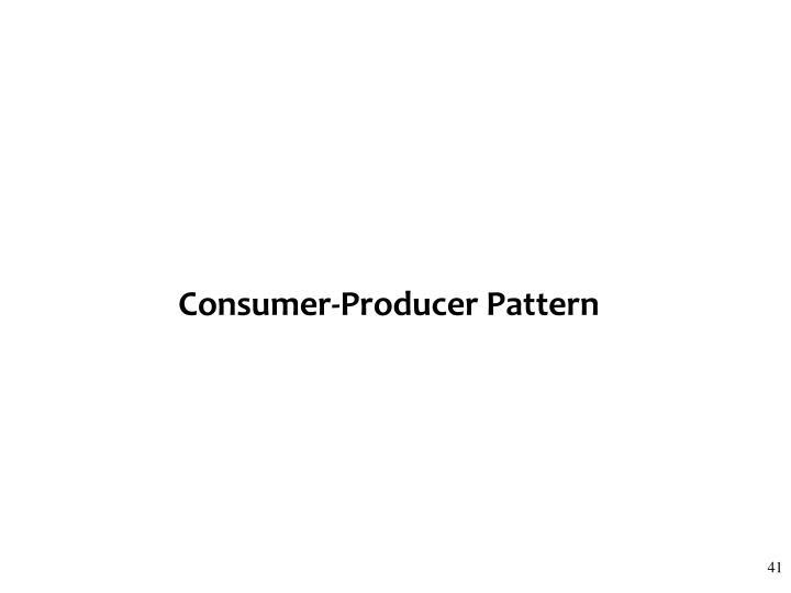 Consumer-Producer Pattern