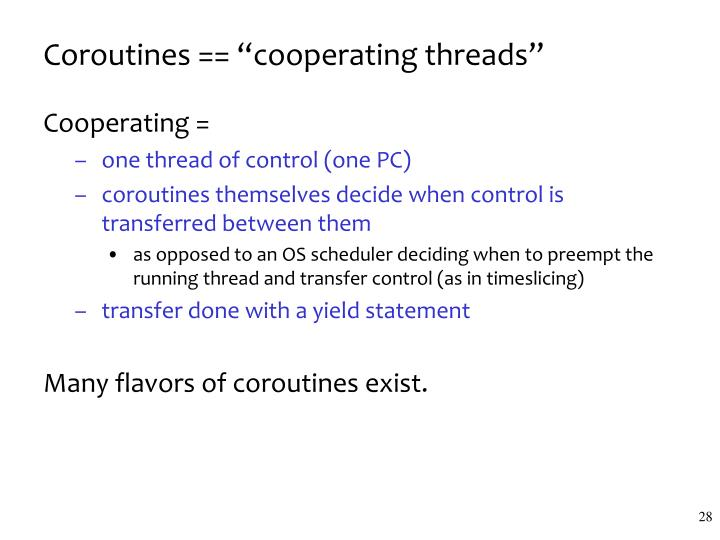 "Coroutines == ""cooperating threads"""
