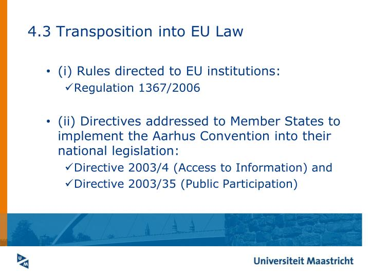 4.3 Transposition into EU Law