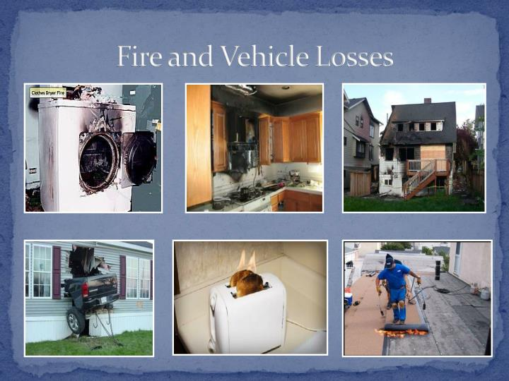 Fire and Vehicle Losses