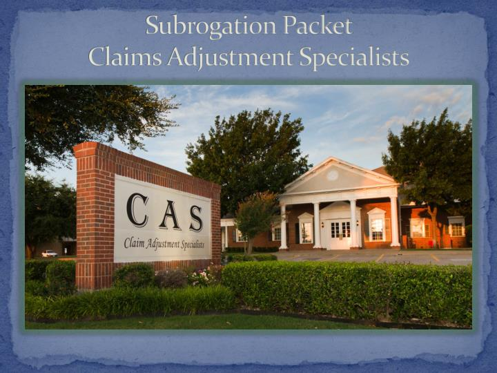 subrogation packet claims adjustment specialists