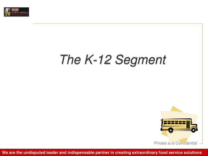 The K-12 Segment