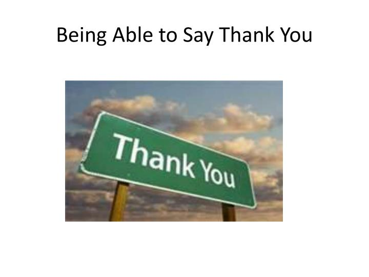Being Able to Say Thank You