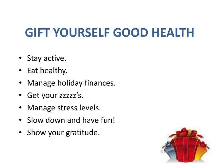 GIFT YOURSELF GOOD HEALTH