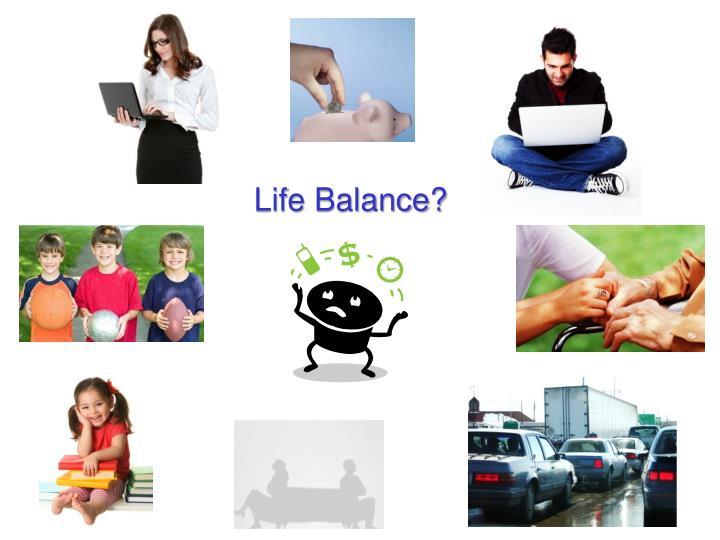 Life Balance?