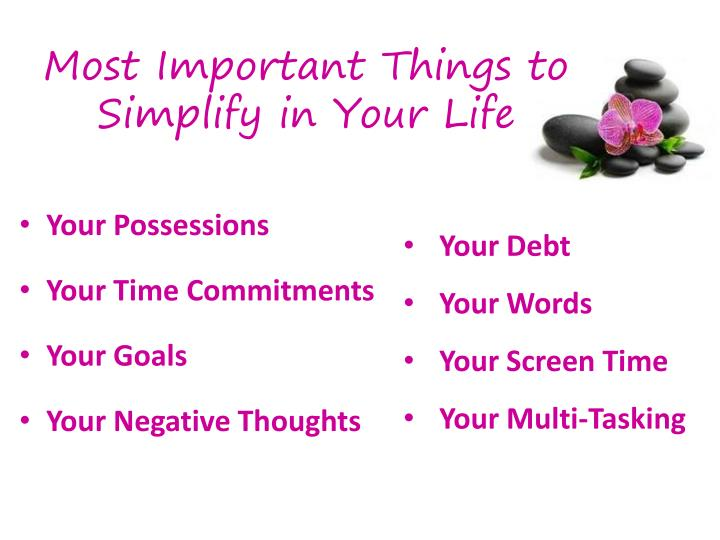 Most Important Things to Simplify in Your Life
