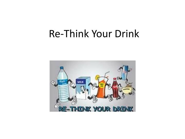 Re-Think Your Drink