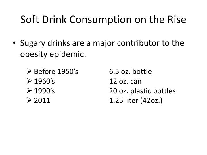 Soft Drink Consumption on the Rise