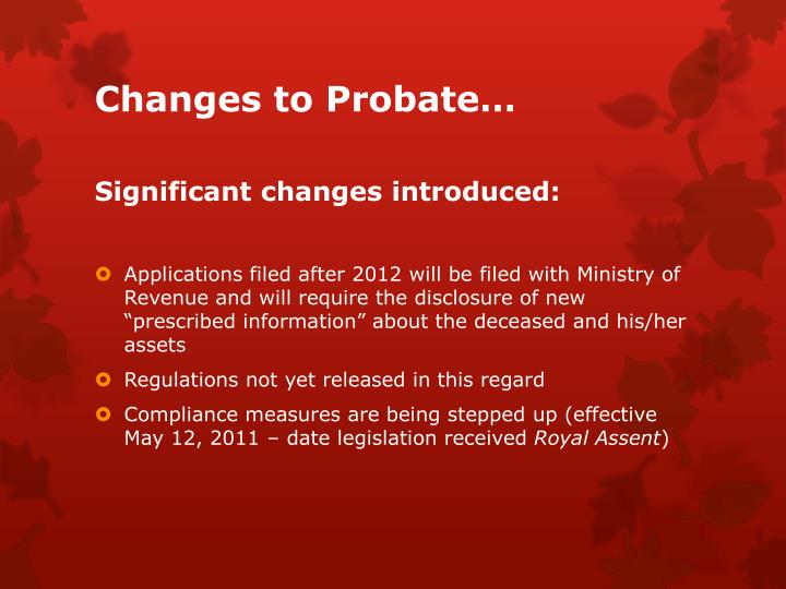 Changes to Probate…