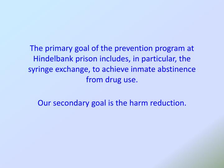 The primary goal of the prevention program at