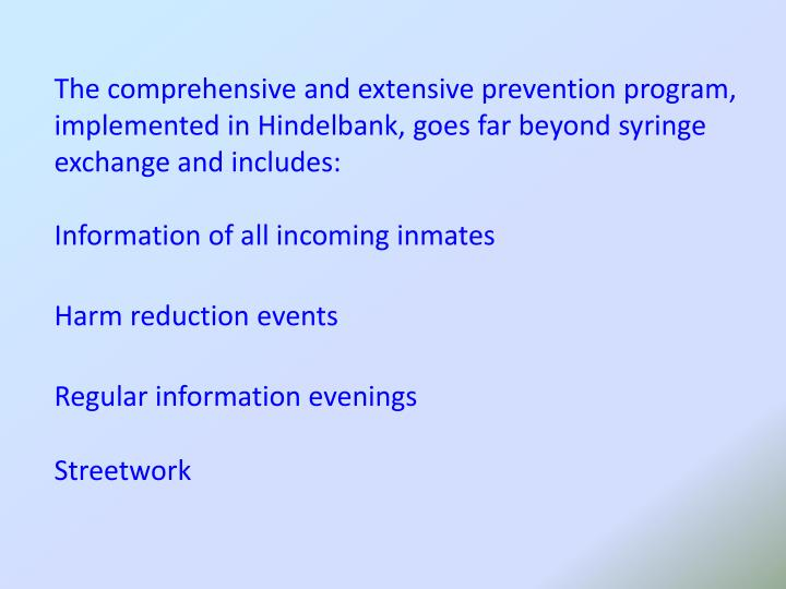 The comprehensive and extensive prevention program, implemented in