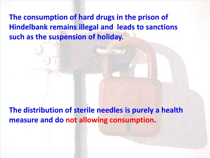 The consumption of hard drugs in the prison of