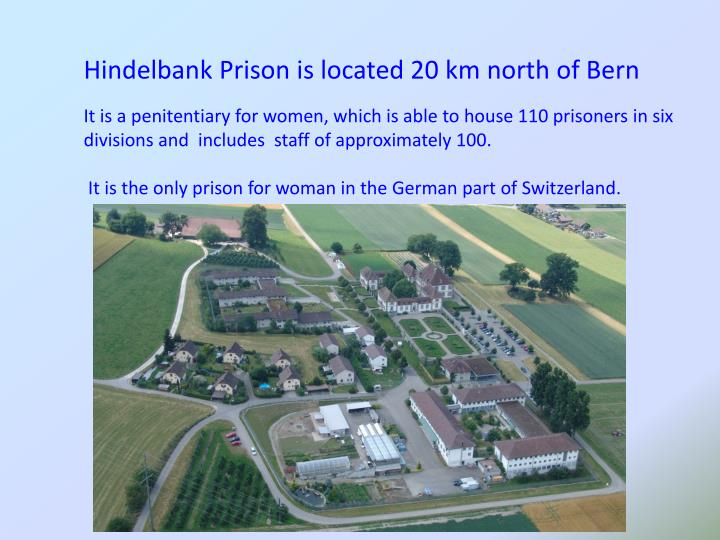 Hindelbank Prison is located 20 km north of Bern