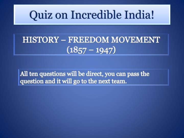 HISTORY – FREEDOM MOVEMENT  (1857 – 1947)