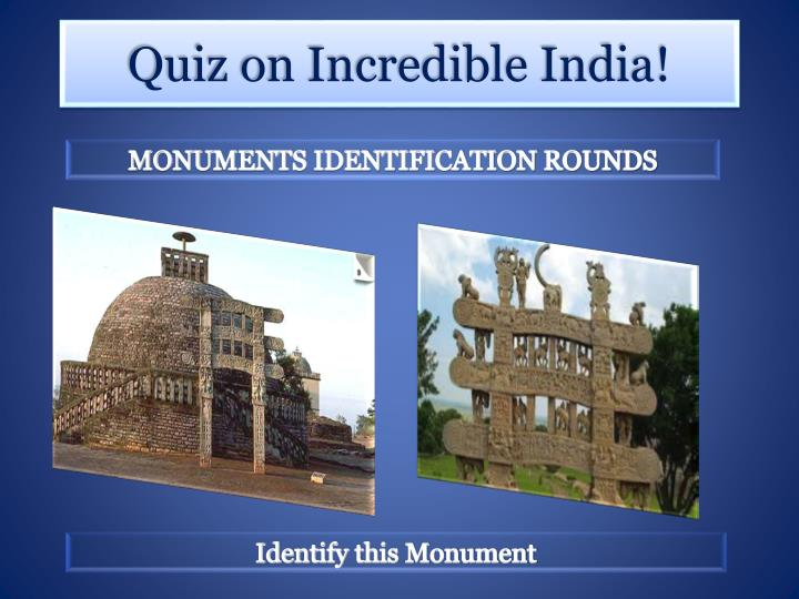 MONUMENTS IDENTIFICATION ROUNDS