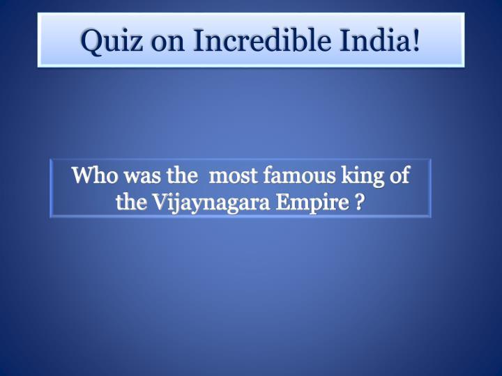 Quiz on Incredible India!