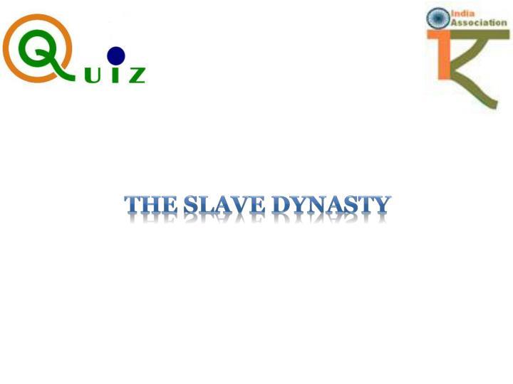 The Slave Dynasty