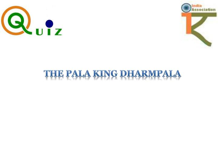 The Pala king