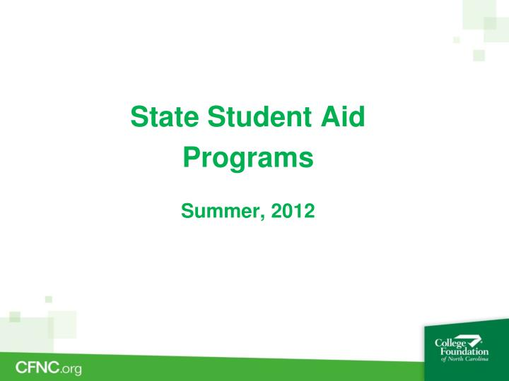 State student aid programs summer 2012