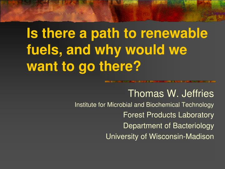 Is there a path to renewable fuels and why would we want to go there