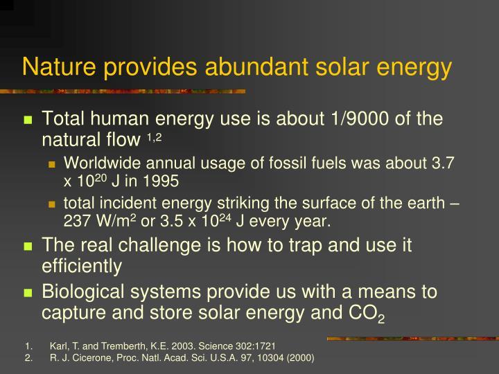 Nature provides abundant solar energy