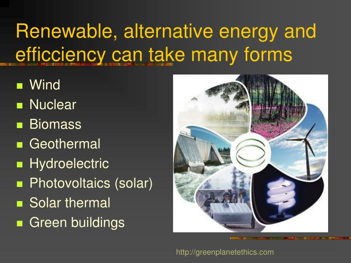 Renewable, alternative energy and