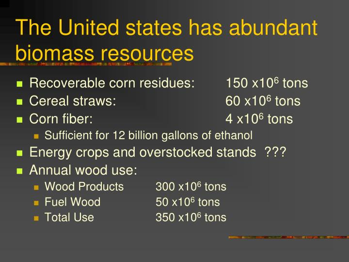 The United states has abundant biomass resources